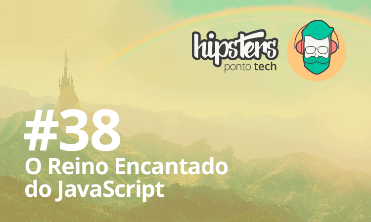 Podcast O reino encantado do JavaScript