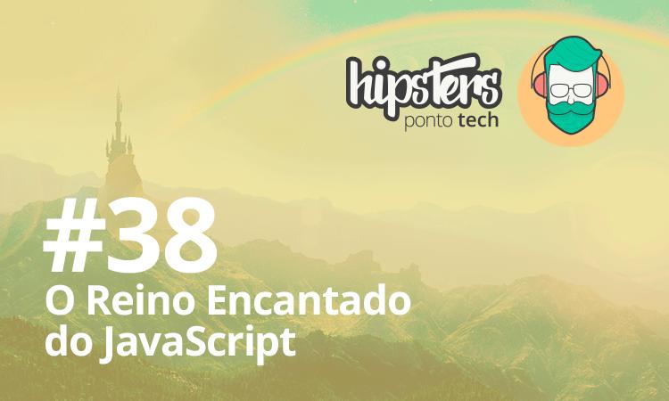 Podcast O reino encantado do JavaScript