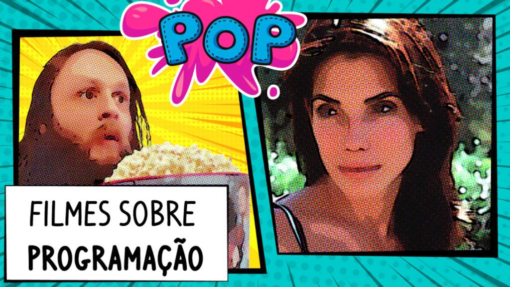 Imagem do post com o título: 4 FILMES INCRÍVEIS com o tema PROGRAMAÇÃO